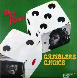 GAMBLERS CHOICE - Sly & Robby