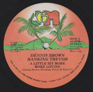 A LITTLE BIT MORE MORE LOVING - Dennis Brown, Ranking Trevor