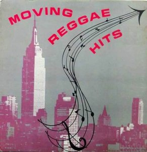 MOVING REGGAE HITS - Various Artists