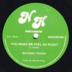 """YOU MAKE ME FEEL SO RIGHT"" - Natural Touch"