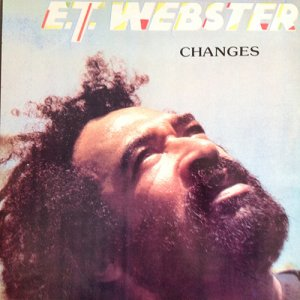CHANGES - E.T. Webster