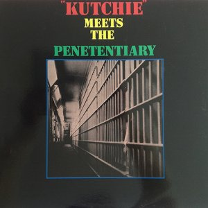 KUTCHIE MEETS THE PENETENTIARY - VARIOUS