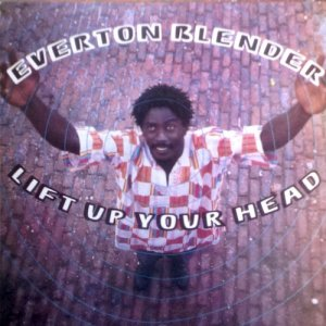 LIFT UP YOUR HEAD - Everton Blender