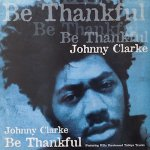 BE THANKFUL - Johnny Clarke