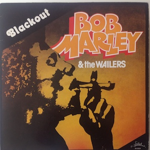 BLACKOUT - BOB MARLEY AND THE WAILERS